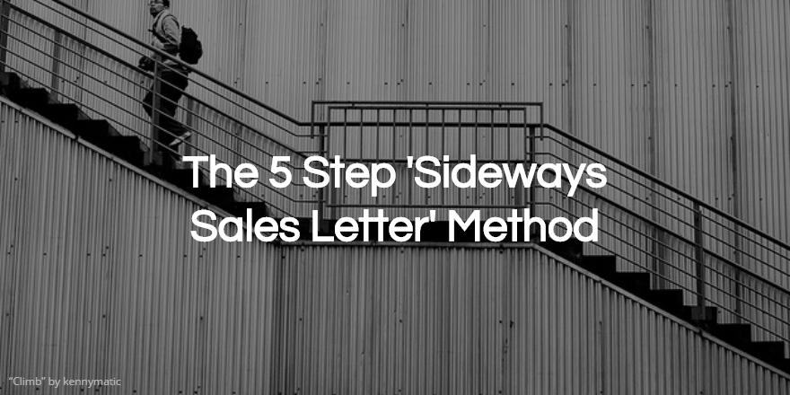 The Copywriter S Cruciblethe 5 Step Sideways Sales Letter Method
