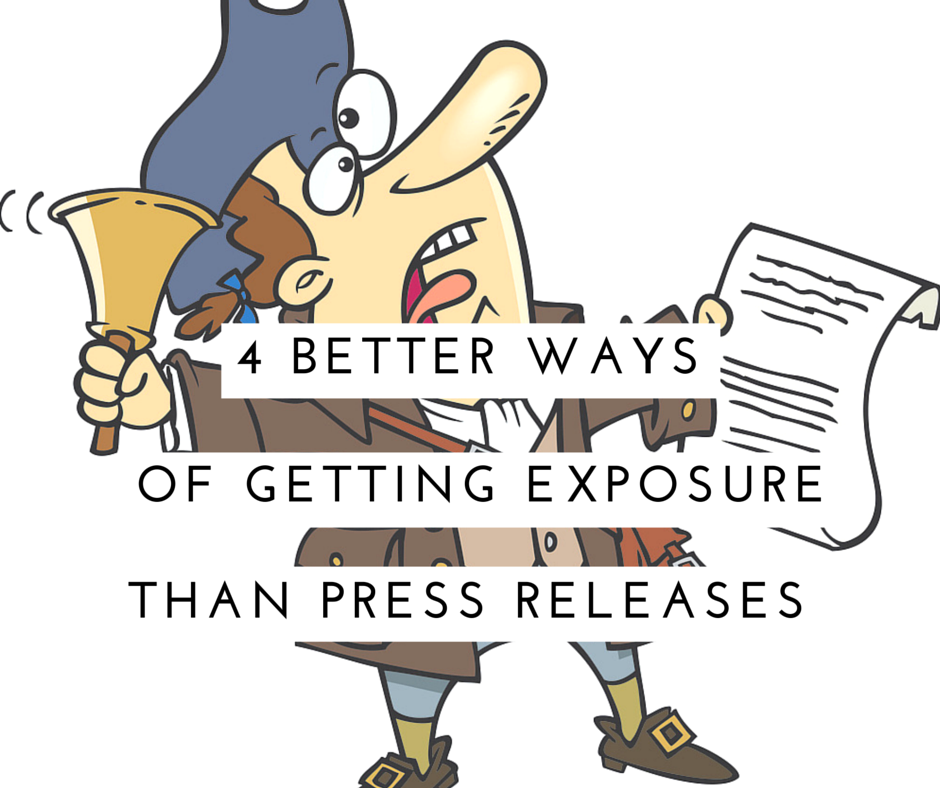 4 better ways than press releases